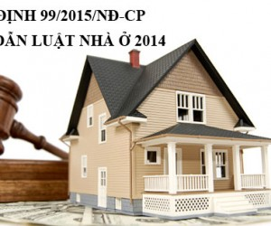 Nghị định số 99/2015/NĐ-CP Quy định chi tiết và hướng dẫn thi hành một số điều của Luật Nhàở